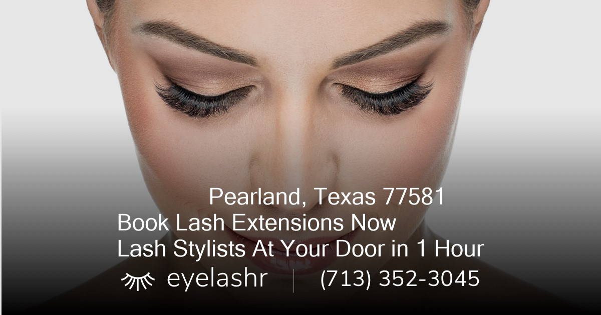 The Best Mobile Eyelash Extension Technician In Pearland Tx 77581